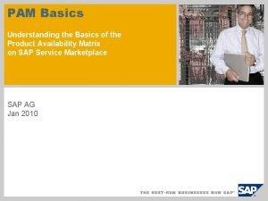 PAM Basics Understanding the Basics of the Product