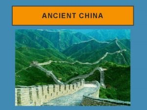 ANCIENT CHINA INDUS RIVER VALLEY CHINA MESOPOTAMIA EGYPT