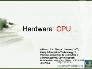 Hardware CPU Williams B K Stacy C Sawyer