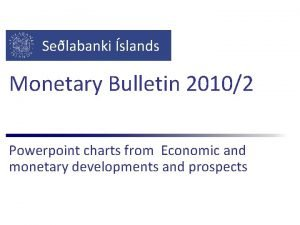 Selabanki slands Monetary Bulletin 20102 Powerpoint charts from