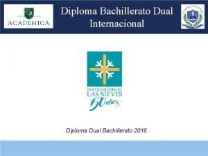 Diploma Bachillerato Dual Internacional Diploma Dual Bachillerato 2016