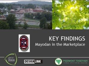 KEY FINDINGS Mayodan in the Marketplace Key Findings