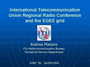 International Telecommunication Union Regional Radio Conference and the