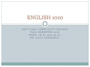 ENGLISH 1010 SALT LAKE COMMUNITY COLLEGE FALL SEMESTER