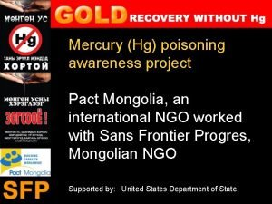 Mercury Hg poisoning awareness project Pact Mongolia an