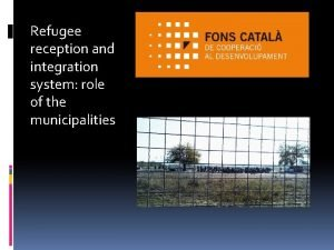 Refugee reception and integration system role of the
