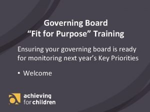 Governing Board Fit for Purpose Training Ensuring your