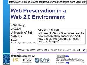 http www ukoln ac ukwebfocuseventsworkshopsjiscpowr2008 09 Web Preservation