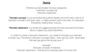 Theme A theme can be divided into two