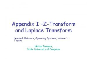 Appendix I ZTransform and Laplace Transform Leonard Kleinrock