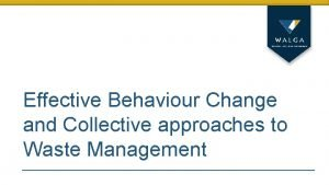 Effective Behaviour Change and Collective approaches to Waste