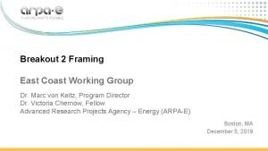Breakout 2 Framing East Coast Working Group Dr