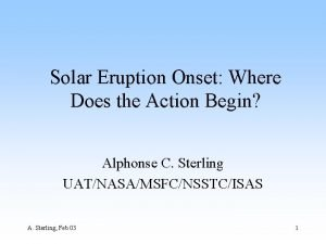 Solar Eruption Onset Where Does the Action Begin
