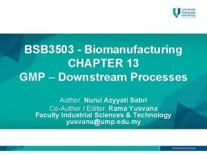 BSB 3503 Biomanufacturing CHAPTER 13 GMP Downstream Processes
