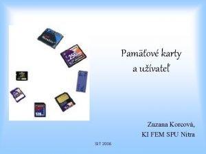 Pamov karty a uvate Zuzana Korcov KI FEM