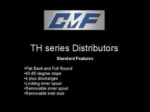 TH series Distributors Standard Features Flat Back and