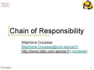 Chain of Responsibility Stphane Ducasse Stephane Ducasseunivsavoie fr