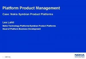 Platform Product Management Case Nokia Symbian Product Platforms