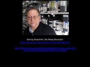 Danny Schechter the News Dissector https www youtube