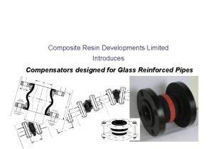 Composite Resin Developments Limited Introduces Compensators designed for