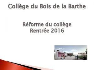 Collge du Bois de la Barthe Rforme du