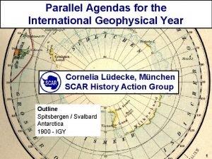 Parallel Agendas for the International Geophysical Year Cornelia