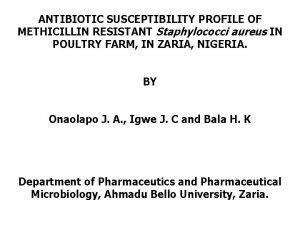 ANTIBIOTIC SUSCEPTIBILITY PROFILE OF METHICILLIN RESISTANT Staphylococci aureus