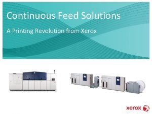Continuous Feed Solutions A Printing Revolution from Xerox