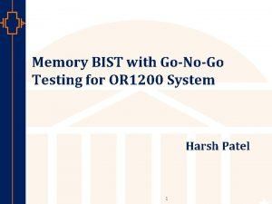 Memory BIST with GoNoGo Testing for OR 1200