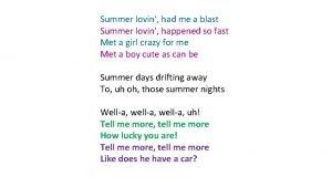 Summer lovin had me a blast Summer lovin