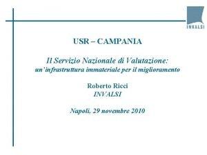 USR CAMPANIA Il Servizio Nazionale di Valutazione uninfrastruttura
