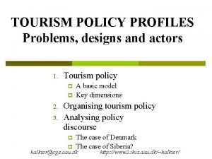 TOURISM POLICY PROFILES Problems designs and actors 1