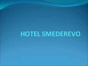 HOTEL SMEDEREVO HOTEL SMEDEREVO HOTEL SMEDEREVO Space in