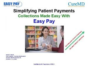 Simplifying Patient Payments Collections Made Easy With Easy