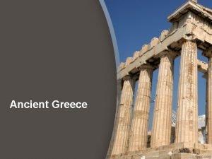 Ancient Greece Balkan Peninsula Ancient Greece The Geography