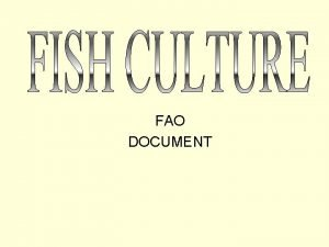 FAO DOCUMENT FISH CULTURE HELPS YOU IN Raising
