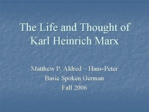 The Life and Thought of Karl Heinrich Marx