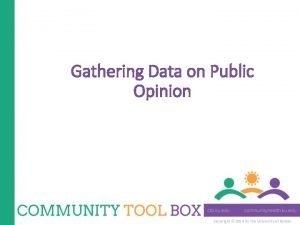 Gathering Data on Public Opinion Copyright 2014 by