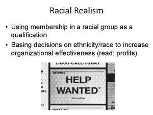 Racial Realism Using membership in a racial group