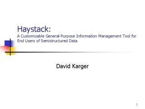 Haystack A Customizable GeneralPurpose Information Management Tool for