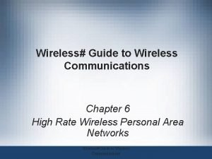 Wireless Guide to Wireless Communications Chapter 6 High