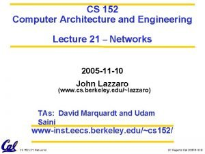 CS 152 Computer Architecture and Engineering Lecture 21