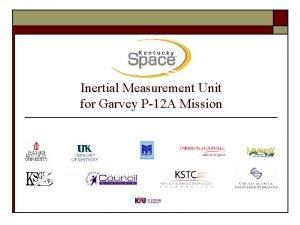 Inertial Measurement Unit for Garvey P12 A Mission