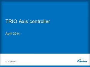 TRIO Axis controller April 2014 1 23 April