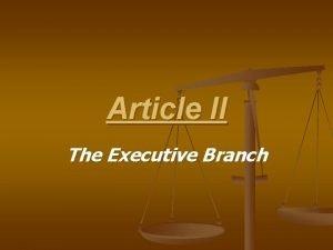 Article II The Executive Branch Article II n