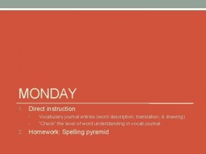 MONDAY 1 Direct instruction 2 Vocabulary journal entries