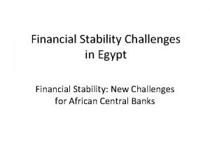 Financial Stability Challenges in Egypt Financial Stability New