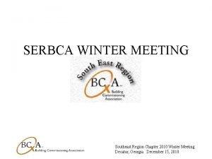 SERBCA WINTER MEETING Southeast Region Chapter 2010 Winter