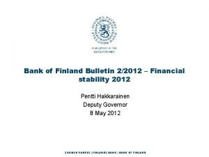 Bank of Finland Bulletin 22012 Financial stability 2012