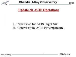 Chandra XRay Observatory CXC Update on ACIS Operations